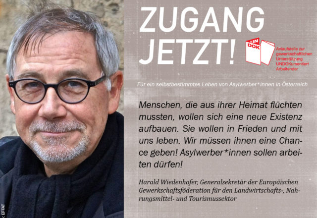 UNDOK-Kampagne ZUGANG JETZT! Harald Wiedenhofer, Generalsekretär der Europäischen Gewerkschaftsföderation für den Landwirtschafts-, Nahrungsmittel- und Tourismussektor
