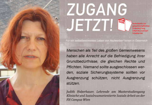 UNDOK-Kampagne ZUGANG JETZT! Judith Haberhauer, Lehrende am Masterstudiengang Klinische und Sozialraumorientierte Soziale Arbeit an der FH Campus Wien