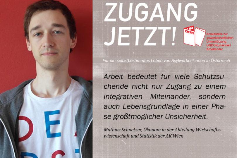 UNDOK-Kampagne ZUGANG JETZT! Matthias Schnetzer, Ökonom in der Abteilung Wirtschaftswissenschaft und Statistik der AK Wien