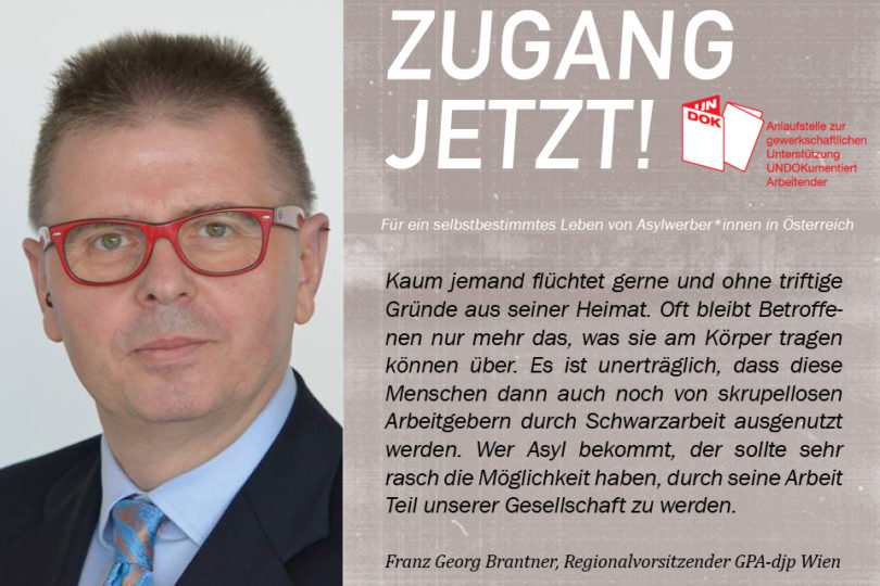 UNDOK-Kampagne ZUGANG JETZT! Franz Georg Brantner, Regionalvorsitzender GPA-djp Wien