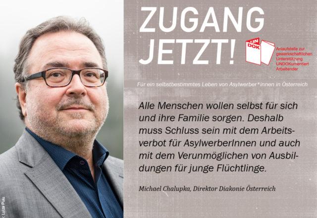 UNDOK-Kampagne ZUGANG JETZT! Michael Chalupka, Direktor Diakonie Österreich